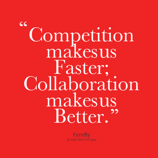 11354-competition-makes-us-faster-collaboration-makes-us-better