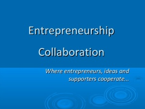 Image source: http://image.slidesharecdn.com/entrepreneurshipcollaboration-130602073320-phpapp01/95/entrepreneurship-collaboration-1-638.jpg?cb=1370176507
