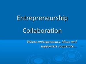 Image source: http://image.slidesharecdn.com/entrepreneurshipcollaboration-130602073320-phpapp01/95/entrepreneurship-collaboration-1-638.jpg?cb=1370176507