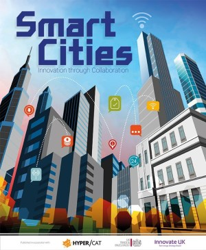 Smart Cities: Innovation through Collaboration...source: http://www.techuk.org/insights/news/item/8693-smart-cities-innovation-through-collaboration-publicationhttp://www.techuk.org/insights/news/item/8693-smart-cities-innovation-through-collaboration-publication